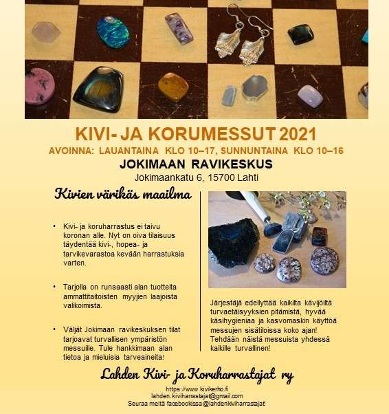 Lahden Kivi- ja Koruharrastajat järjestävät Kivi- ja Korumessut Lahdessa, Jokimaalla joko 22.-23.5.2021 tai 28.-29.8.2021